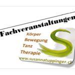 körper bewegung tanz therapie kunst fachveranstaltung workshop seminar projekt gastdozent susanna tuppinger st. gallen ostschweiz